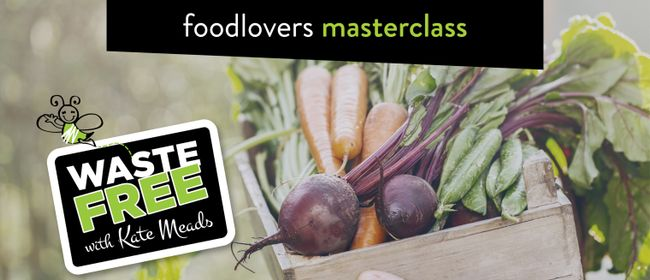 Food Lovers Masterclass – With Kate Meads